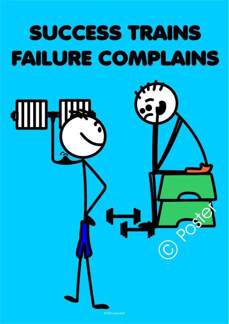 Poster: Succes trains, failure complains