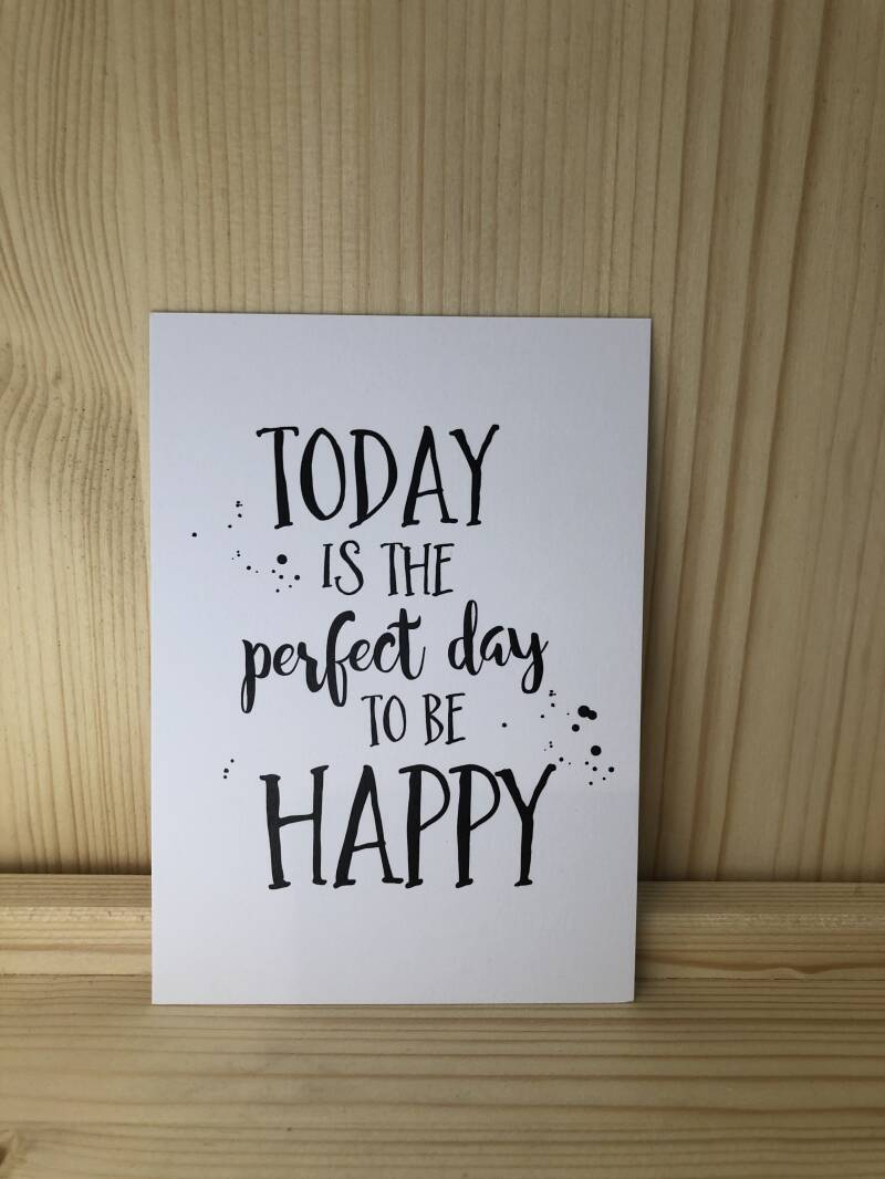 Ansichtkaart - Today is the perfect day to be happy