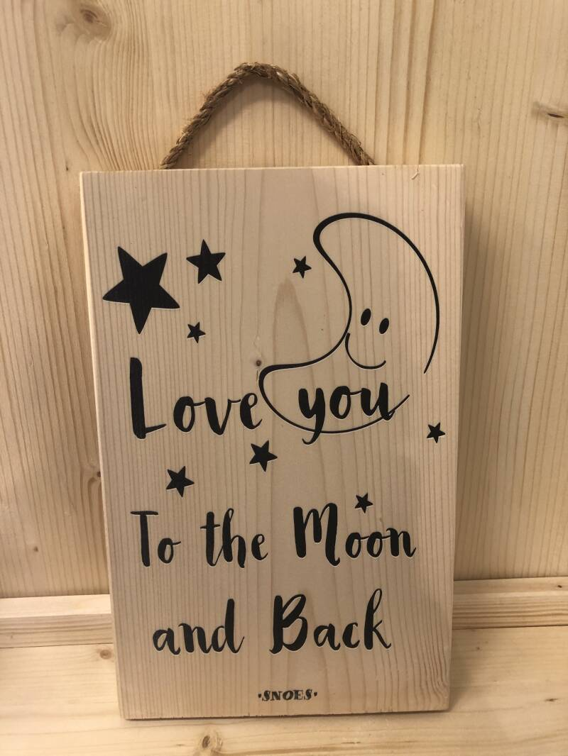 Houten tekstbord - Love you to the moon and back
