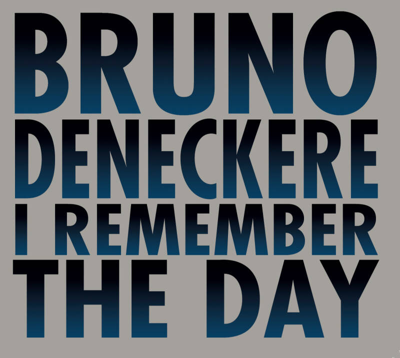 I Remember The Day - Bruno Deneckere