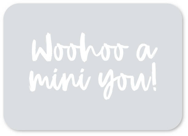 Woohoo a mini you | Kaartjes van Maaike