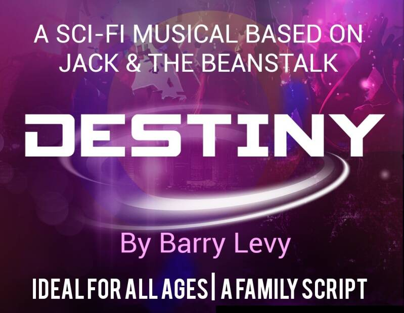 DESTINY - A Sci-Fi Musical based on Jack & The Beanstalk