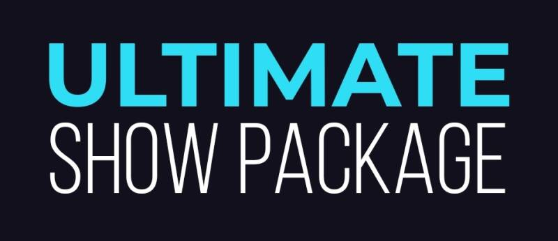 ULTIMATE SHOW PACKAGE