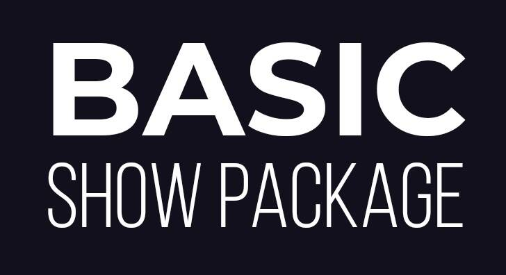 BASIC SHOW PACKAGE