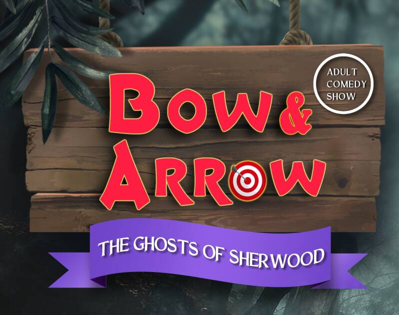 BOW & ARROW The Ghosts of Sherwood