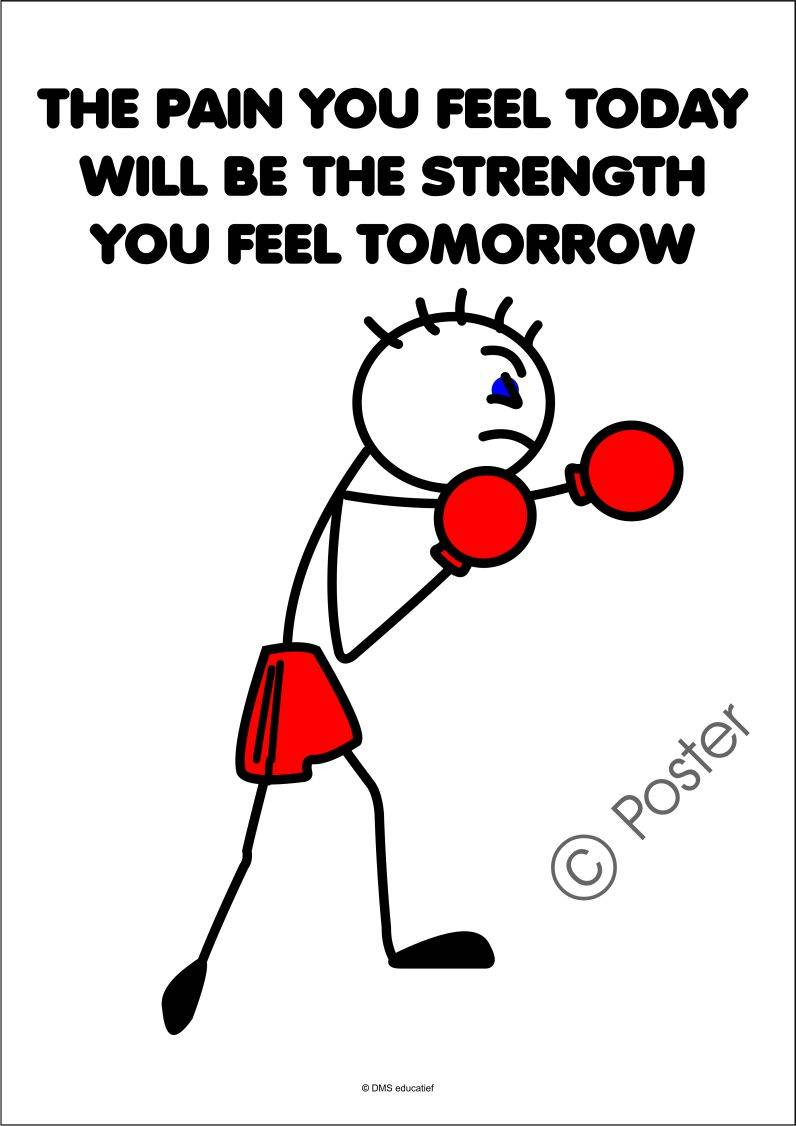 Poster 'The pain you feel today will be the strength tomorrow'