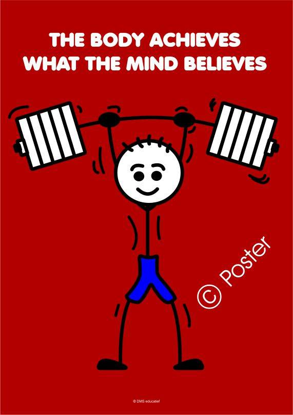 Poster 'The body achieves what the mind believes'
