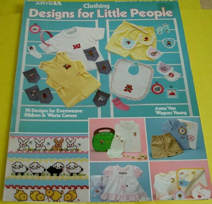 Clothing Designs For Little People Leisure Arts Leaflet #256 By Anne Van Wagner Young