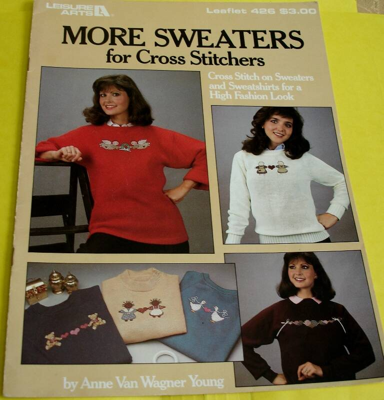 More Sweaters For Cross Stitchers Leisure Arts Leaflet 426 By Anne Van Wagner Young