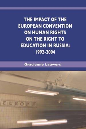 The impact of the European Convention on Human Rights on the Rights to Education in Russia: 1992-2004