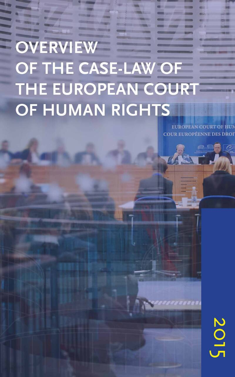 Overview of the Case-Law of the European Court of Human Rights 2015