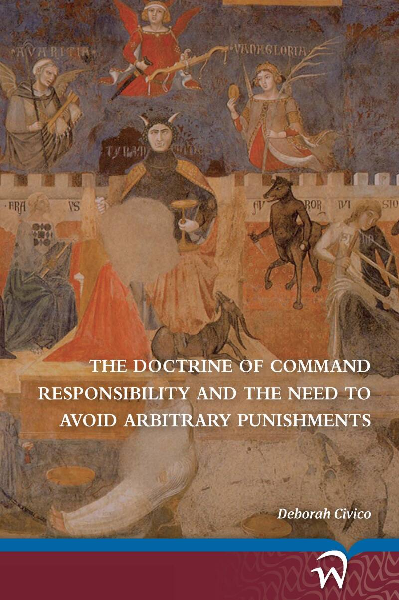 The Doctrine of Command Responsibility and the Need to Avoid Arbitrary Punishments