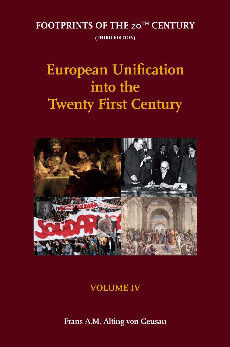 Volume IV - European Unification into the Twenty First Century; Footprints of the 20th Century - Third Edition