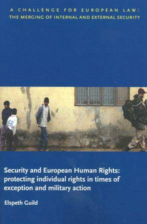 Security and European Human Rights: protecting individual rights in times of exception and military action