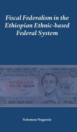 Fiscal Federalism in the Ethiopian Ethnic-based Federal System