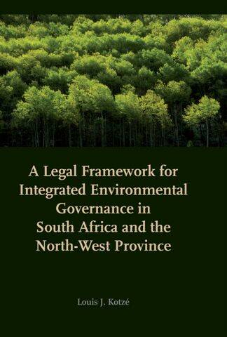 A Legal Framework for Integrated Environmental Governance in South Africa and the North-West Province