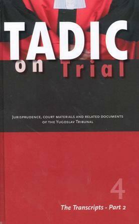 Tadic on Trial 4 - The Transcripts - Part 2