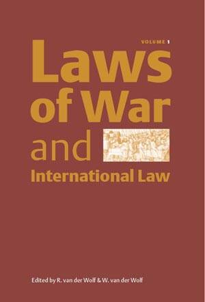 Laws of War and International Law - Volume 1