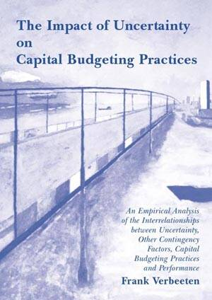The Impact of Uncertainty on Capital Budgeting Practices