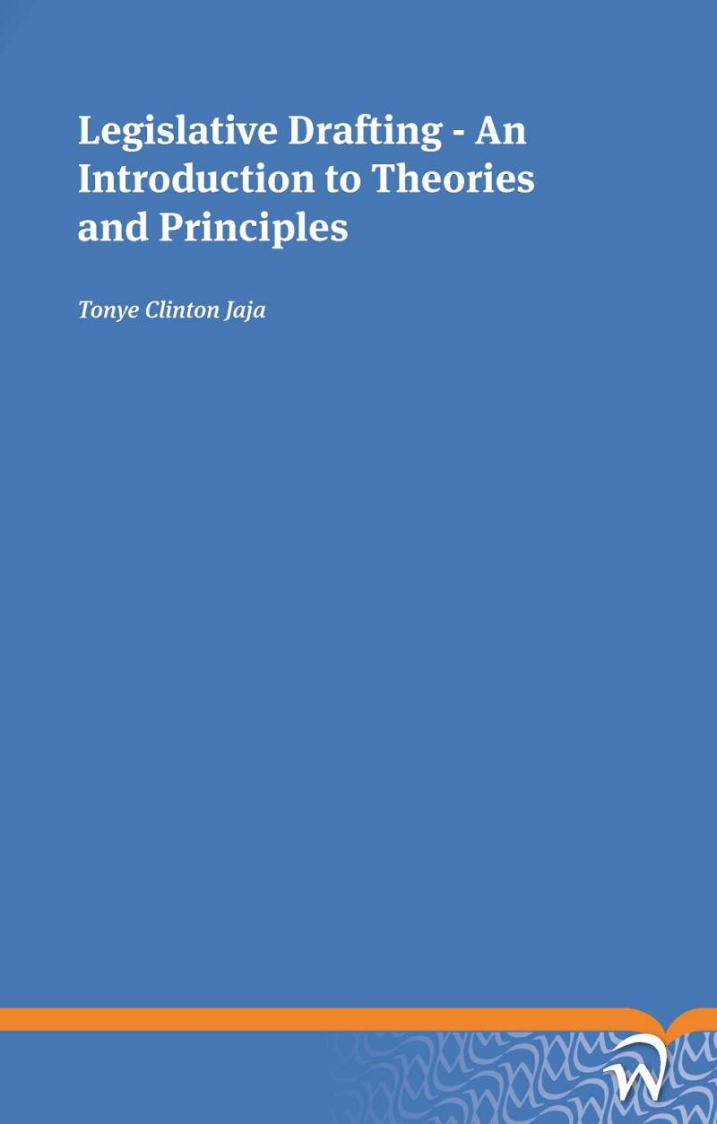 Legislative Drafting - An Introduction to Theories and Principles
