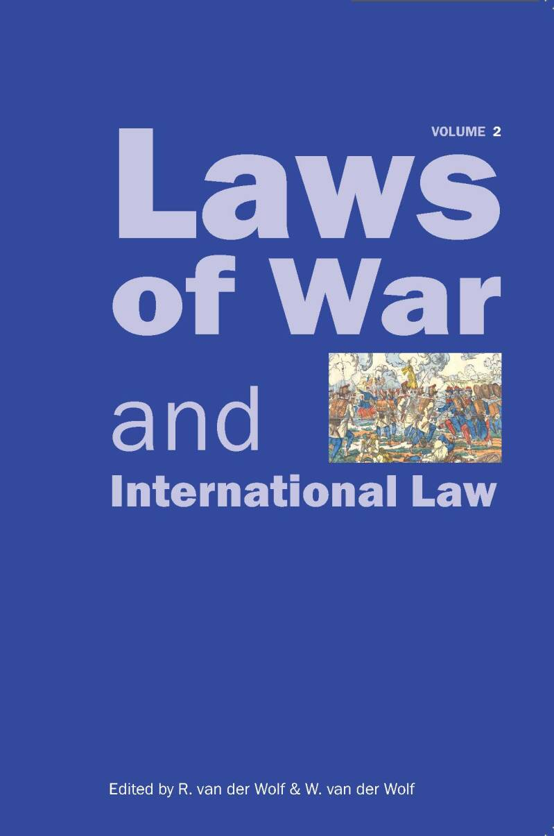 Laws of War and International Law - Volume 2