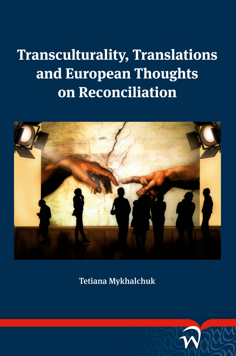 Transculturality, Translations and European Thoughts on Reconciliation
