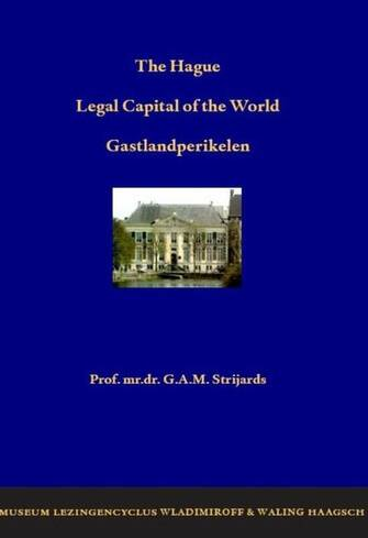 The Hague, legal capital of the world; gastlandperikelen