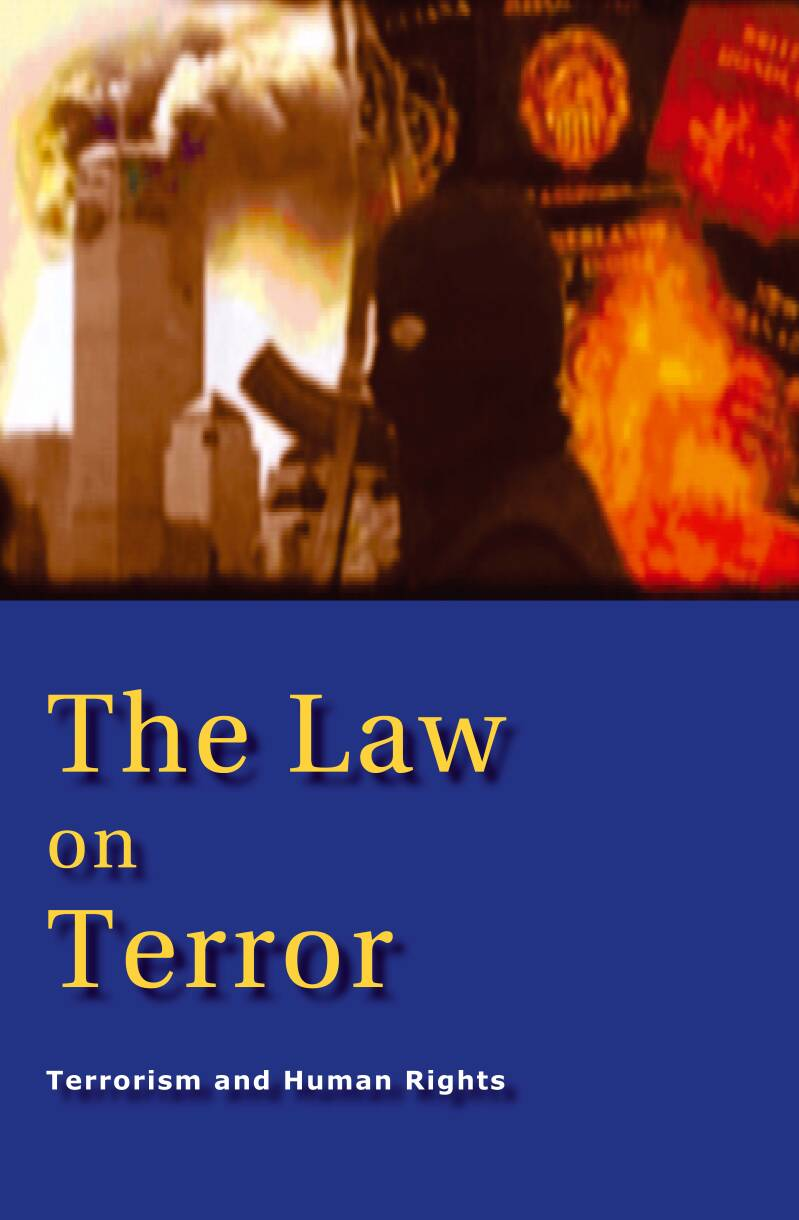 The Law on Terror; Terrorism and Human Rights