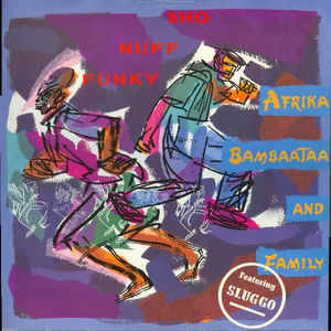 Afrika Bambaataa And Family - Sho Nuff Funky