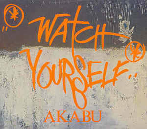 Akabu - Watch Yourself