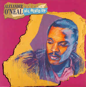 Alexander O'Neal - You Were Meant To  Be My Lady (Not My Girl)