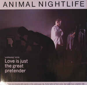 Animal Nightlife - Love Is Just The Great Pretender '85