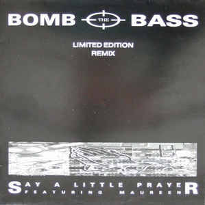 Bomb the Bass - Say A Little Prayer (Limited Edition Remix)