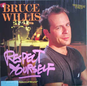 Bruce Willis - Respect Yourself (12-inch Dance Mix)
