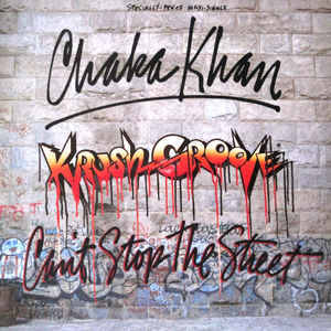 Chaka Khan (Krush Groove) - Can't Stop The Street