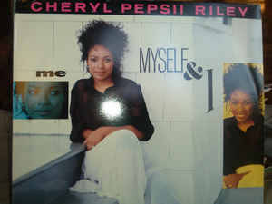 Cheryl Pepsii Riley - Me, Myself And I
