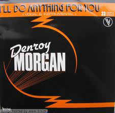 Denroy Morgan - I'll Do Anything For You