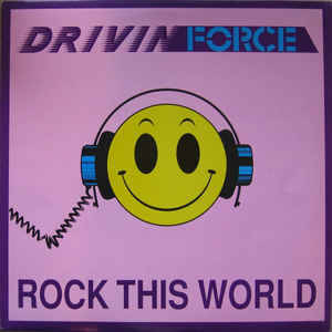 Drivin' Force - Rock This World