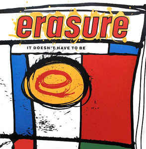 Erasure - It Doesn't Have To Be (Boop Oopa Doo Mix)