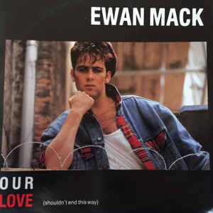 Ewan Mack - Our Love (Shouldn't End This Way)