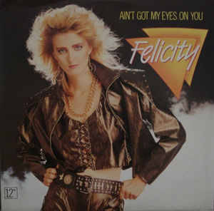 Felicity - Ain't Got My Eyes On You (Extended Mix)