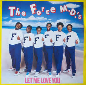 Force MD's, The - Let Me Love You