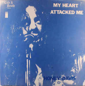 Honey Davis - My Heart Attacked me