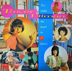 Tracey Ullman – You Broke My Heart In 17 Places [idnr:13784]