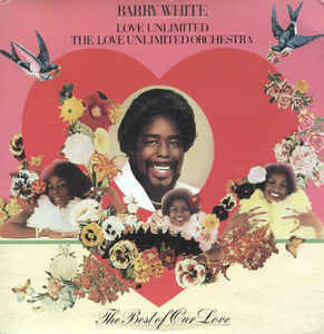 Barry White, Love Unlimited ‎– The Best Of Our Love  [idnr:12359]