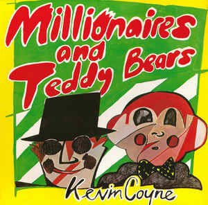 Kevin Coyne ‎– Millionaires And Teddy Bears [idnr:09717]