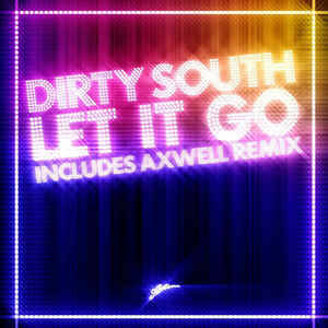 Dirty South  – Let It Go [idnr:06490]