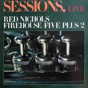 Red Nichols, Firehouse Five Plus 2 ‎– Sessions, Live [idnr:09148]
