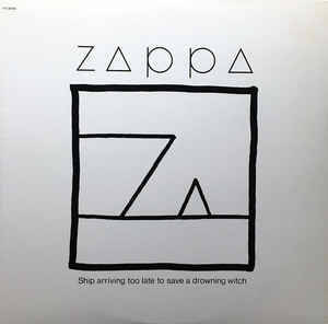 Zappa – Ship Arriving Too Late To Save A Drowning Witch [idnr:12855]