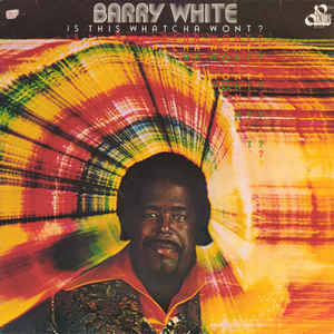 Barry White – Is This Whatcha Wont? [idnr:15144]